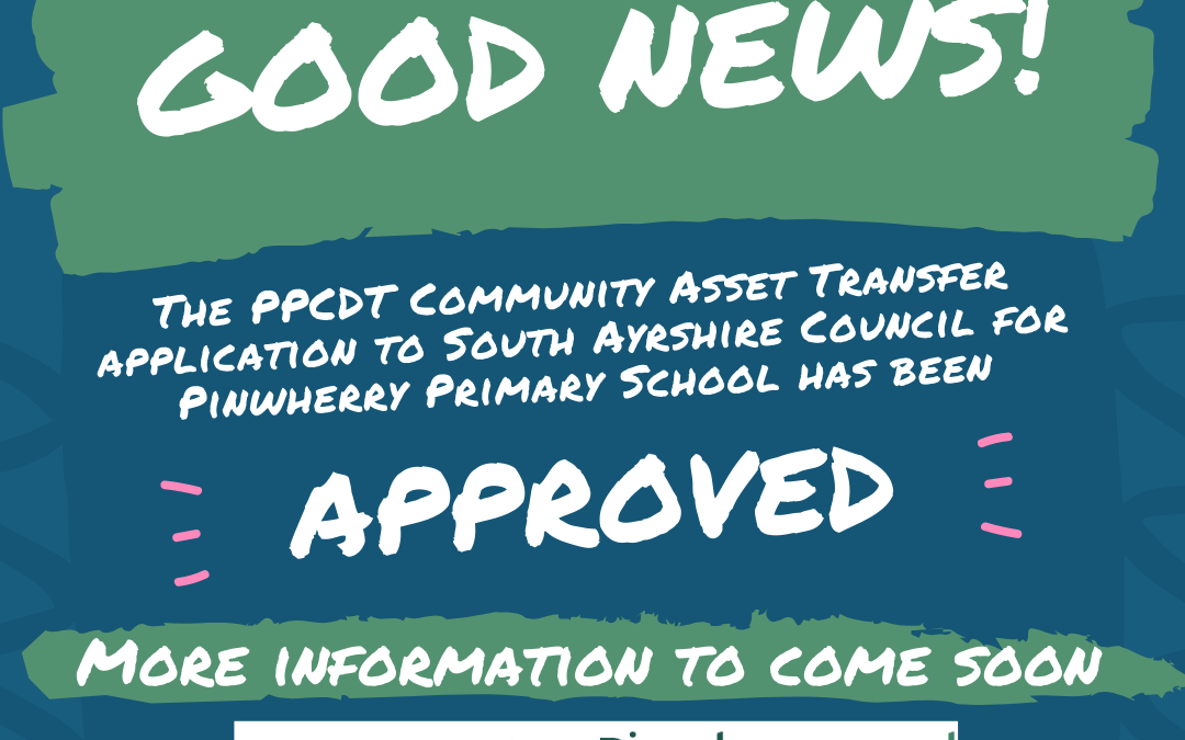 Pinwherry School Asset Transfer Application APPROVED!